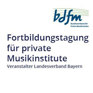 Fortbildungstagung für private Musikinstitute